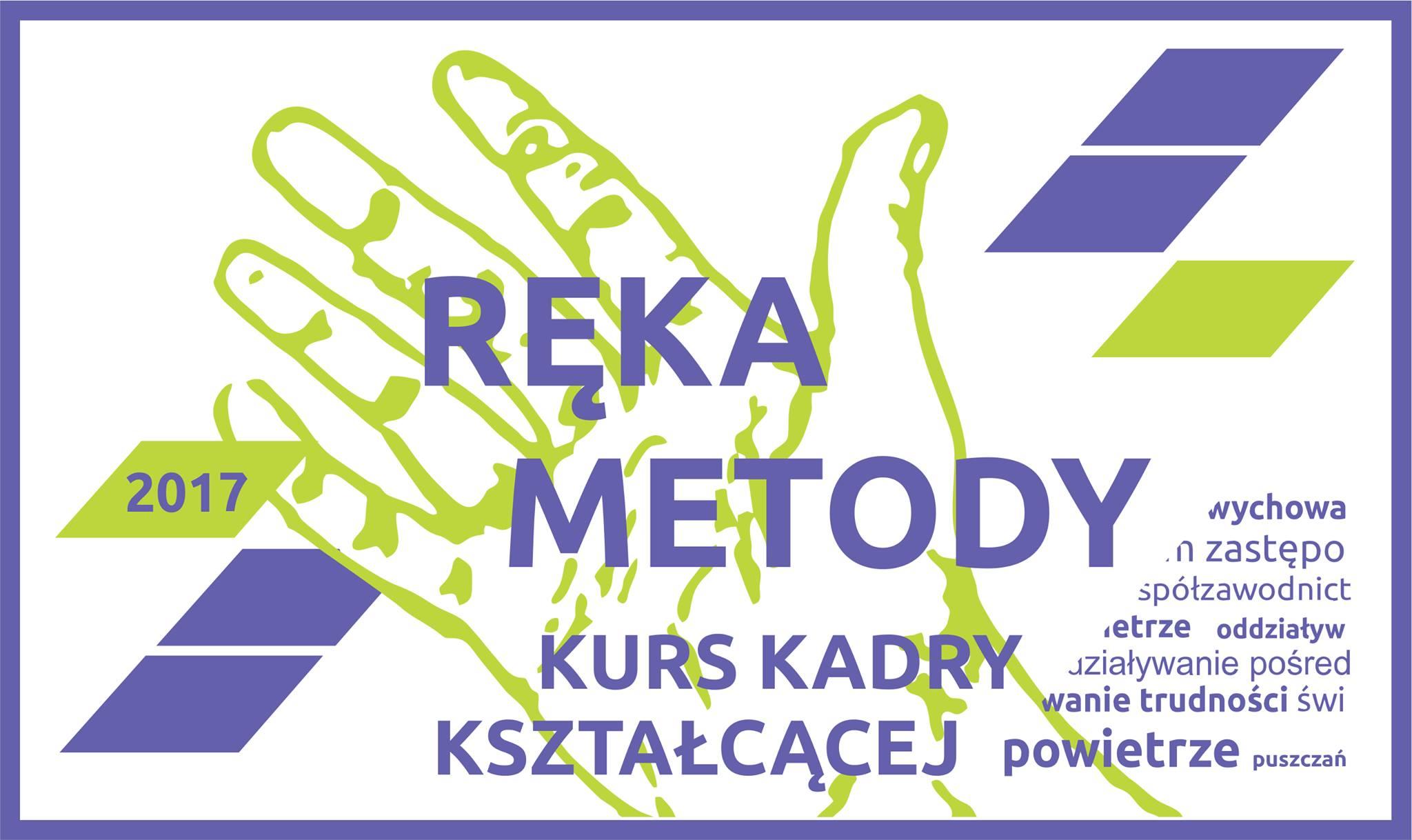 "Kurs Kadry Kształcącej ""Ręka Metody"" 2017"