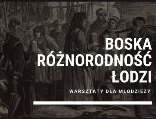 Boska różnorodność Łodzi – warsztaty o wielowyznaniowym dziedzictwie Łodzi