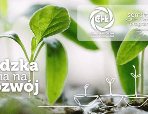Łódzka Stawia na Rozwój: Zjazd Strategiczny ChŁ oraz Seminarium Kształceniowo-Programowe w Załęczu