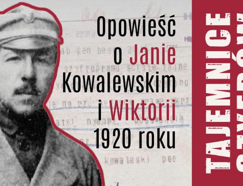 TAJEMNICE SZYFRÓW – opowieść o Janie Kowalewskim i Wiktorii 1920 roku